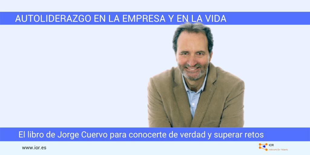 Autoliderazgo en la empresa y en la vida, nuevo libro de Jorge Cuervo