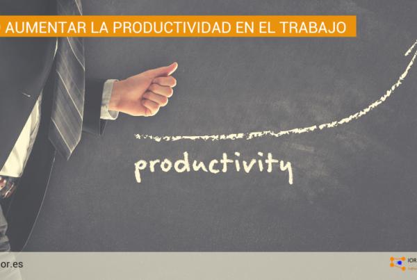 Cómo aumentar la productividad en el trabajo